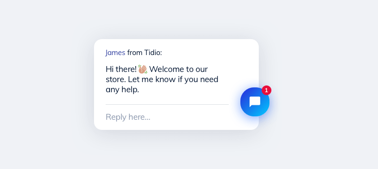 Your Tidio powered chatbot can greet your customers and initiate a conversation