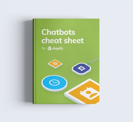 Chatbots Cheat Sheet for Shopify