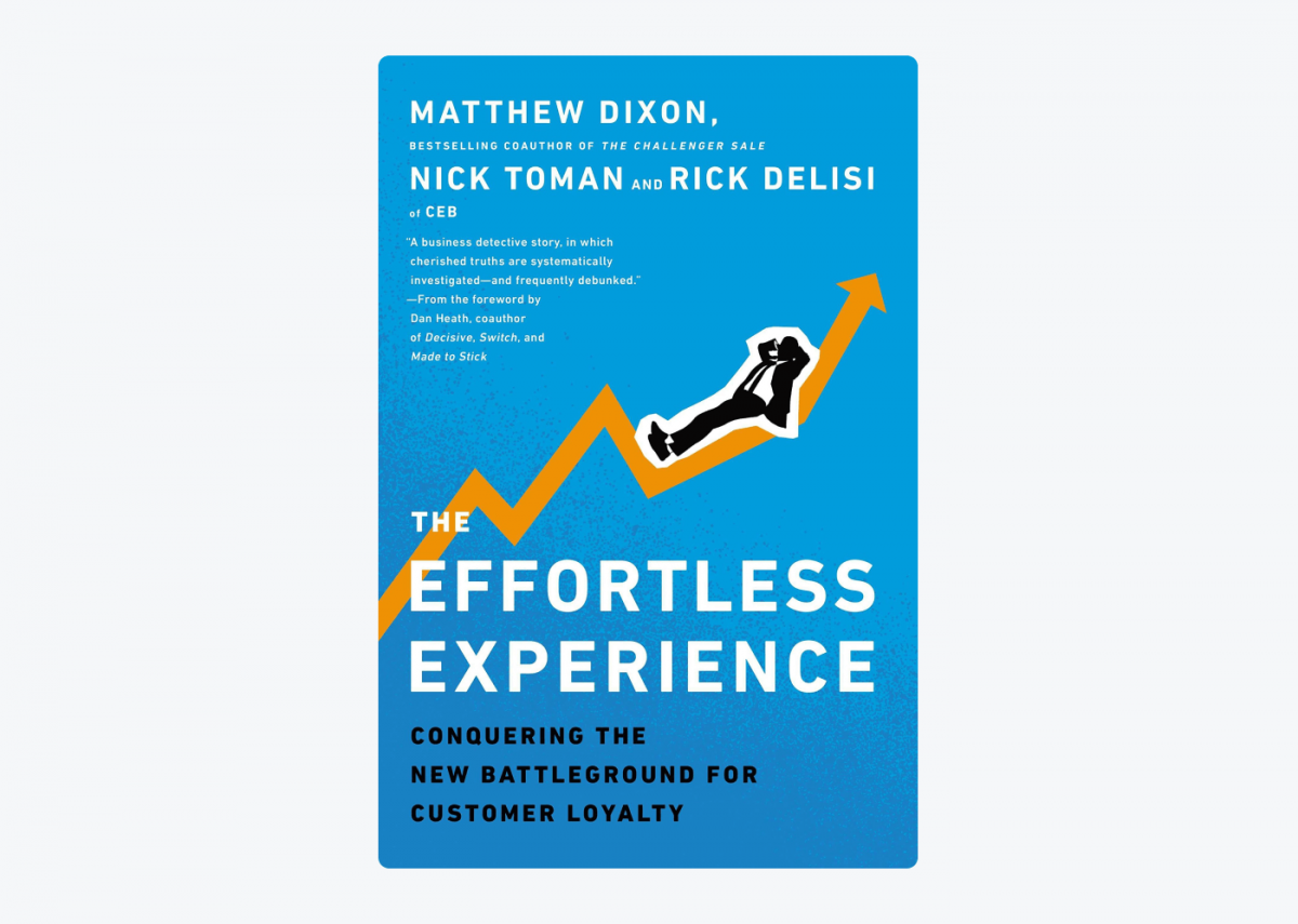 Book cover of The Effortless Experience: Conquering the new battleground for customer loyalty by Matthew Dixon, Nick Toman, and Rick Delisi