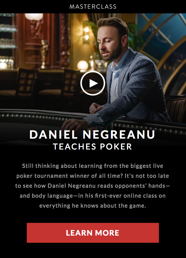 A Masterclass email example that advertises poker lessons by Daniel Negreanu and uses the appeal to popularity as advertising technique