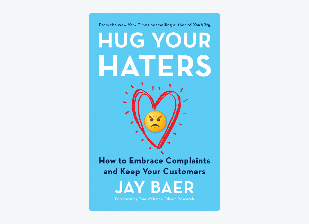 Book cover of Hug Your Haters: How to Embrace Complaints and Keep Your Customers by Jay Baer