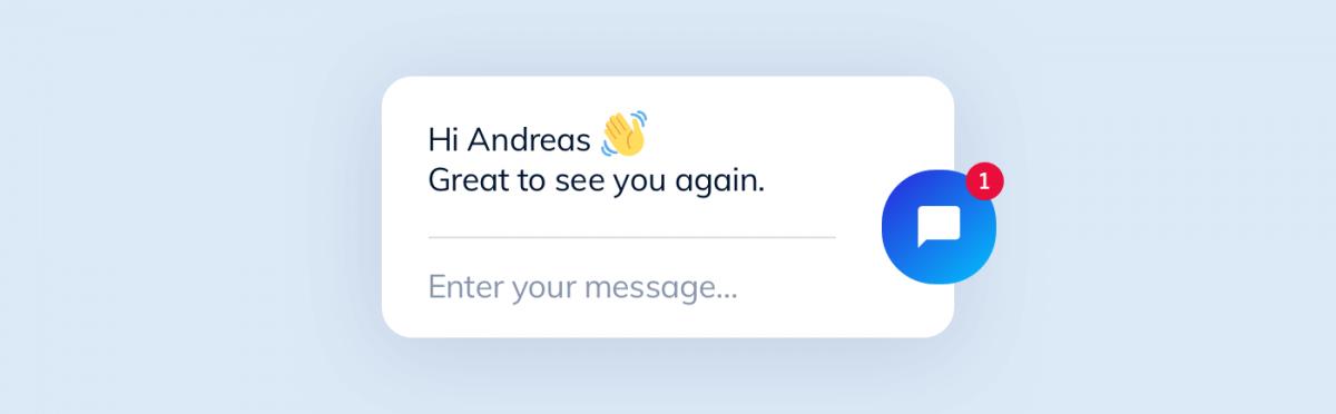 "Chatbot greeting a customer: ""Hi Andreas! Great to see you again :)"""