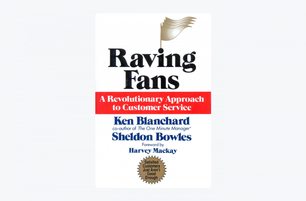 Book cover of Raving Fans: A Revolutionary Approach To Customer Service by Ken Blanchard and Sheldon Bowles