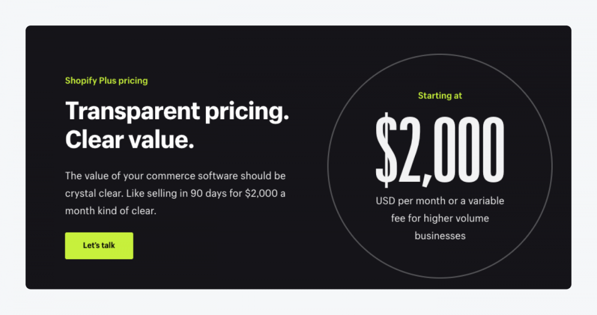 Shopify plus pricing starting at $2,000 USD per month or a variable fee for higher volume of businesses