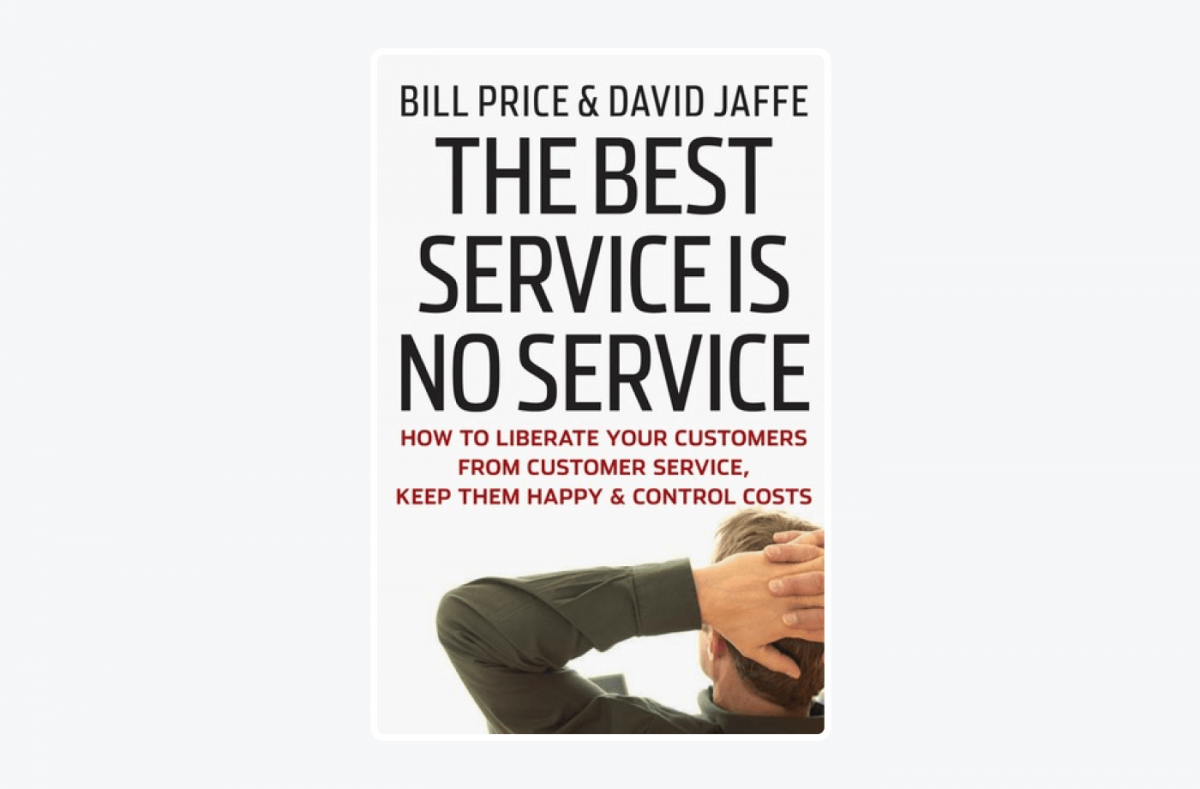 Book cover of The Best Service Is No Service: How to Liberate Your Customers From Customer Service, Keep Them Happy & Control Costs by David Jaffe & Bill Price