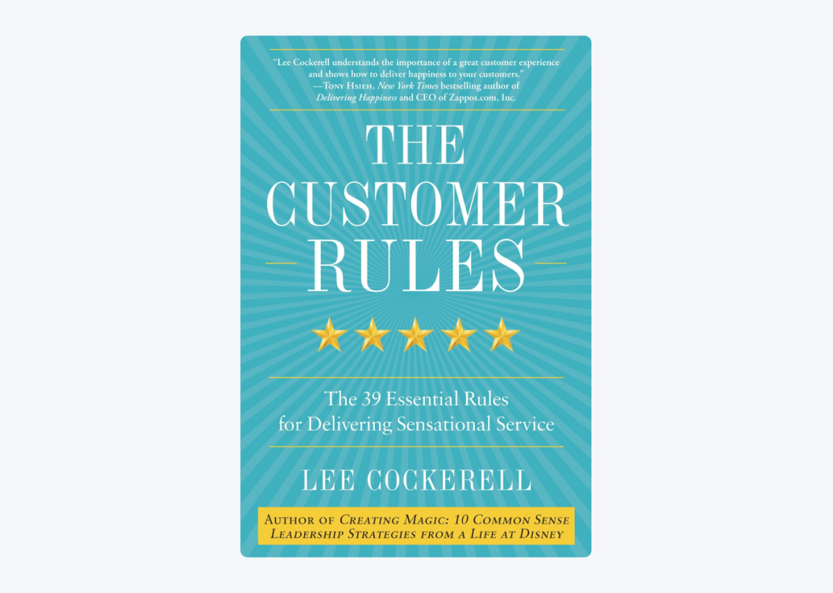 Book cover of The Customer Rules: The 39 Essential Rules for Delivering Sensational Service by Lee Cockerell