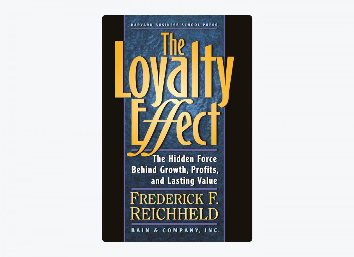 Book cover of The Loyalty Effect: The Hidden Force Behind Growth, Profits, and Lasting Value by Fred Reichheld