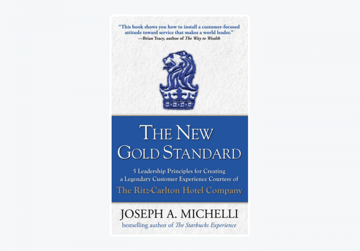 Book cover of The New Gold Standard: 5 Leadership Principles for Creating a Legendary Customer Experience Courtesy of the Ritz-Carlton Hotel Company by Joseph Michelli