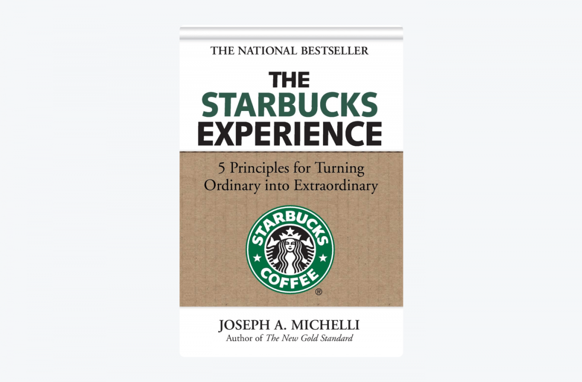 Book cover of The Starbucks Experience: 5 Principles for Turning Ordinary Into Extraordinary by Joseph Michelli
