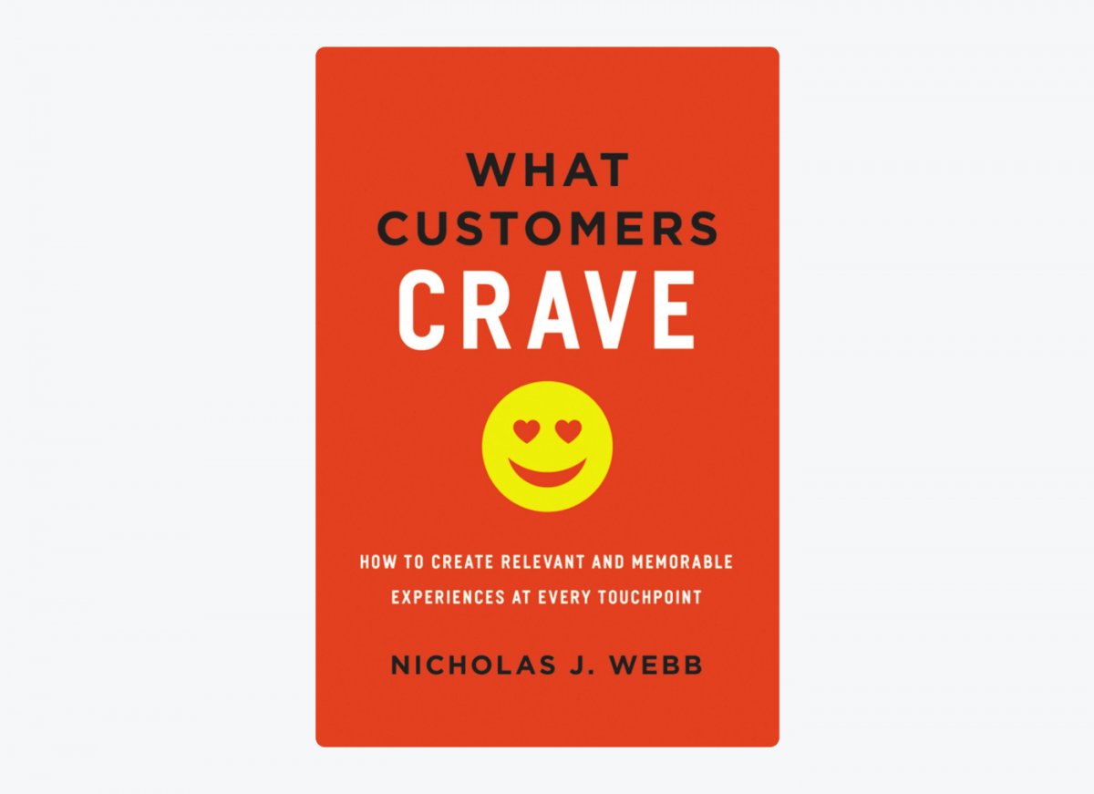 Book cover of What Customers Crave: How to Create Relevant and Memorable Experiences at Every Touchpoint by Nicholas J. Webb